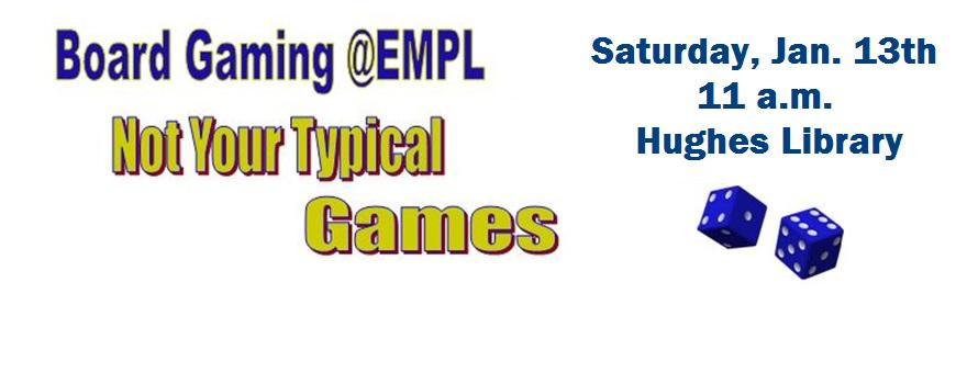 Board gaming at Hughes library Saturday, January 13th at 11 am